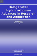 Halogenated Hydrocarbons—Advances in Research and Application: 2012 Edition