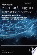 Molecular Biology of Neurodegenerative Diseases  Visions for the Future   Part B