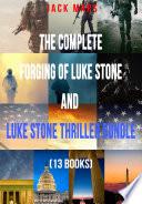 The Complete Forging Of Luke Stone And Luke Stone Thriller Bundle