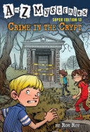 A To Z Mysteries Super Edition 13 Crime In The Crypt