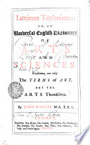 Lexicon Technicum, Or, An Universal English Dictionary of Arts and Sciences