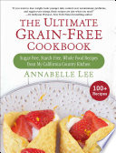 The Ultimate Grain Free Cookbook