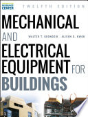"""Mechanical and Electrical Equipment for Buildings"" by Walter T. Grondzik, Alison G. Kwok"