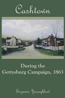 Cashtown During the Gettysburg Campaign  1863