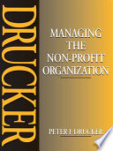 Managing the Non-profit Organization  : Practices and Principles