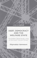 Debt  Democracy and the Welfare State