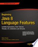 Beginning Java 8 Language Features