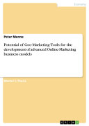 Potential of Geo-Marketing-Tools for the development of advanced Online-Marketing business models