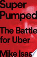 Super Pumped  The Battle for Uber