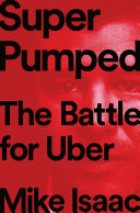 Super Pumped: The Battle for Uber Pdf/ePub eBook