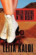 Roller Skating in the Desert