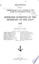 Estimates Submitted by the Secretary of the Navy, 1918