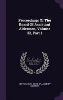 Proceedings Of The Board Of Assistant Aldermen Volume 32