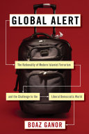 Global Alert: The Rationality of Modern Islamist Terrorism and the ...