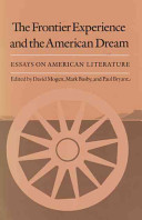 the frontier experience and the american dream essays on american  the frontier experience and the american dream essays on american literature · david mogen mark busby paul bryant no preview available 1989