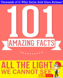 All the Light We Cannot See - 101 Amazing Facts You Didn't Know ebook