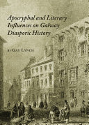 Apocryphal and Literary Influences on Galway Diasporic History ebook