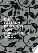 Die Pattern-Paintings von Christopher Wool