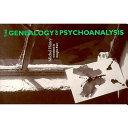 The Genealogy of Psychoanalysis