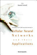 Cellular Neural Networks and Their Applications: Proceedings of the ...