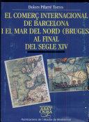 El comerç internacional de Barcelona i el Mar del Nord, Bruges, a finals del segle XIV