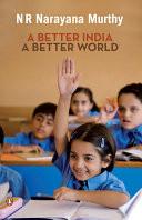 A BETTER INDIA A BETTER WORLD
