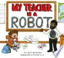 My Teacher is a Robot Book