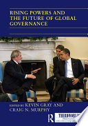 Rising Powers And The Future Of Global Governance
