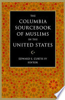 The Columbia Sourcebook of Muslims in the United States Book