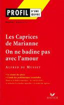 Profil - Musset : Les Caprices de Marianne, On ne badine pas avec l'amour ebook
