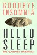 Goodbye Insomnia  Hello Sleep