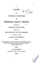 The Life     of Frederick Baron Trenck  Carefully     Abridged from     His Own Memoirs  To which is Added  a Short Supplement  Giving an     Account of Hs  sic  More Recent Transactions  Etc   With a Portrait   Book
