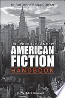 The Twentieth Century American Fiction Handbook