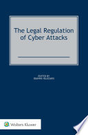 The Legal Regulation of Cyber Attacks Book