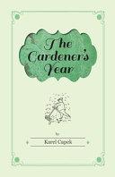Gardener's Year - Illustrated by Josef Capek