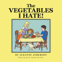 The Vegetables I Hate