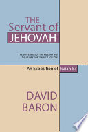 The Servant Of Jehovah The Sufferings Of The Messiah And The Glory That Should Follow Book PDF
