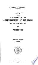 Report of the United States Commissioner of Fisheries for the Fiscal Year     with Appendixes Book