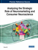 Analyzing the Strategic Role of Neuromarketing and Consumer Neuroscience Book