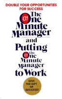 The One Minute Manager  Putting the One Minute Manager to Work Book