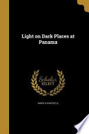 LIGHT ON DARK PLACES AT PANAMA
