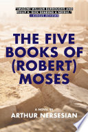 The Five Books of  Robert  Moses
