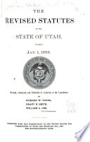 The Revised Statutes of the State of Utah in Force Jan  1  1898