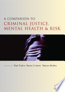 A Companion To Criminal Justice Mental Health And Risk