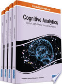 """Cognitive Analytics: Concepts, Methodologies, Tools, and Applications: Concepts, Methodologies, Tools, and Applications"" by Management Association, Information Resources"
