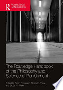 The Routledge Handbook Of The Philosophy And Science Of Punishment
