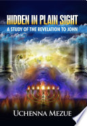 Hidden In Plain Sight A Study Of The Revelation To John