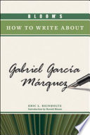 Bloom s How to Write about Gabriel Garci   a Ma   rquez Book