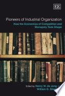 Pioneers of Industrial Organization