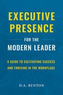 Executive Presence for the Modern Leader